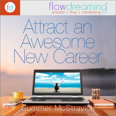 Attract an Awesome New Career, or Transform Your Current Job