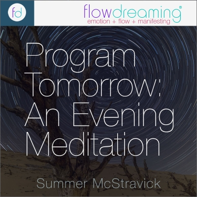 Program Tomorrow: An Evening Flowdream Meditation