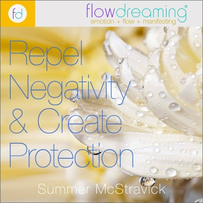 Repel Negativity & Create Protection