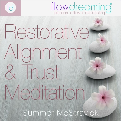 Restorative Alignment & Trust: A Flowdream Meditation
