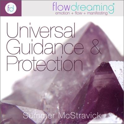 Universal Guidance and Protection: A Flowdream Meditation
