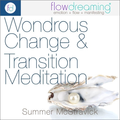 Wondrous Change and Transition: A Flowdream Meditation