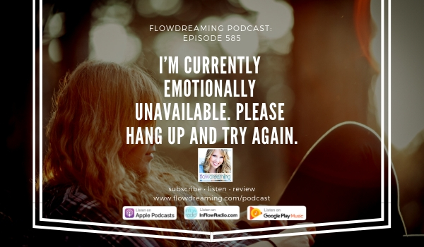 Flowdreaming Podcast 585- I'm Currently Emotionally